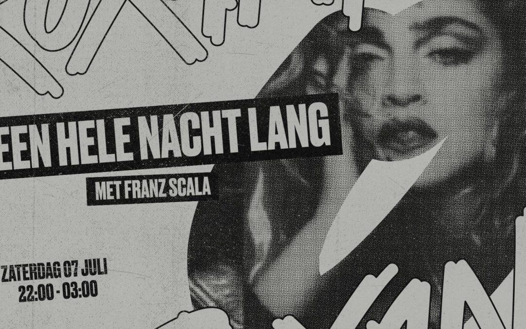 Saturday 07.07.2018 – Franz Scala x Roxanne