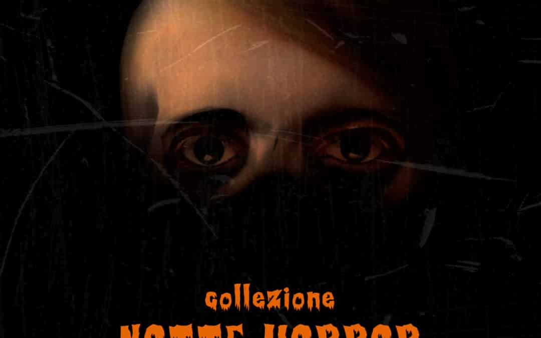 Collezione Notte Horror – Parte II (Selected by Franz Scala)